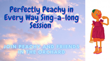 Perfectly Peachy in Every Way - Sing-along session and hula hoop making